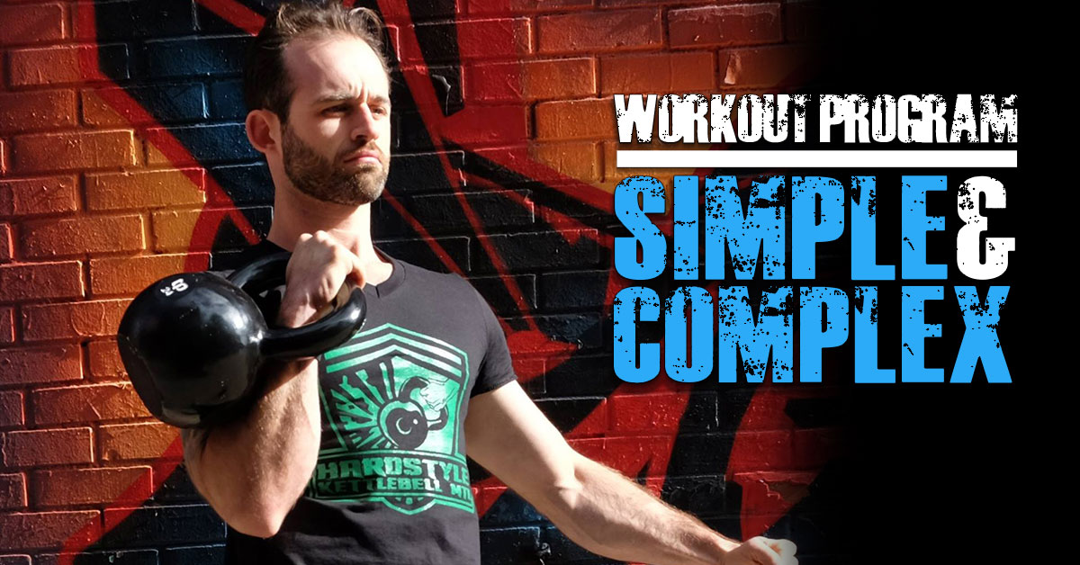 Simple and Complex Workout Program